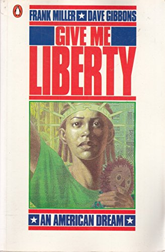 9780140131123: Give me Liberty: An American Dream (Penguin graphic fiction)