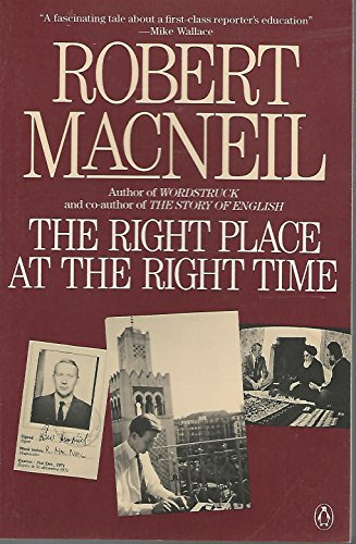 9780140131208: Macneil Robert : Right Place at the Right Time