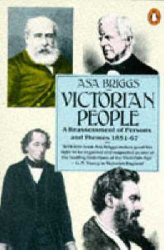 Victorian People: A Reassessment of Persons and: Briggs, Asa