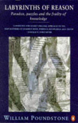 9780140131369: Labyrinths of Reason: Paradox, Puzzles and the Frailty of Knowledge (Penguin science)