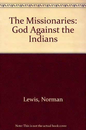 The Missionaries: God Against the Indians (0140131752) by Norman Lewis