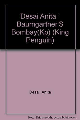 9780140131765: Desai Anita : Baumgartner'S Bombay(Kp) (King Penguin)