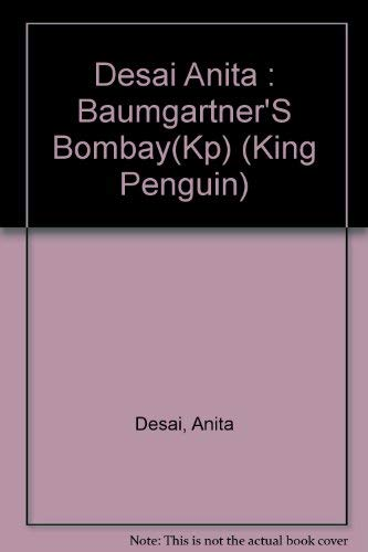 Baumgartner's Bombay (King Penguin) (0140131760) by Anita Desai