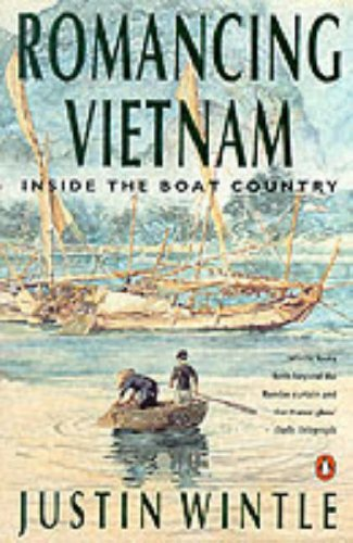 Romancing Vietnam: inside the boat country (0140131817) by Justin WINTLE