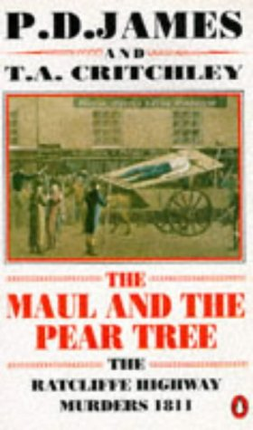 9780140131864: The Maul and the Pear Tree: Ratcliffe Highway Murders, 1811