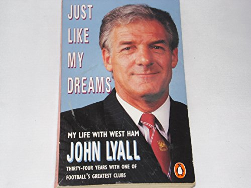 9780140131932: Just Like My Dreams: My Life with West Ham