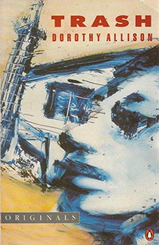 9780140132076: Trash: Stories by Dorothy Allison (Penguin Originals)