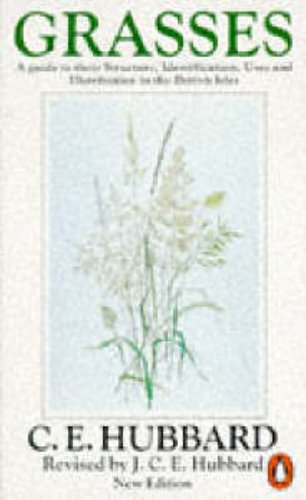 9780140132274: Grasses: A Guide to Their Structure, Identification, Uses and Distribution. (Penguin Press Science): v. 1