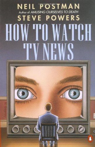 9780140132311: How to Watch TV News