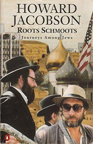 Roots Schmoots: Journeys Among Jews [Idioma Inglés]: Jacobson, Howard