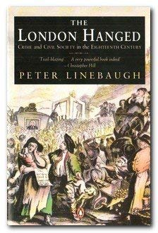 9780140132625: The London Hanged: Crime and Civil Society in the Eighteenth Century