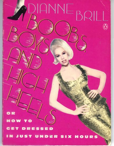 9780140132649: Brill Dianne : Boobs, Boys, and High Heels
