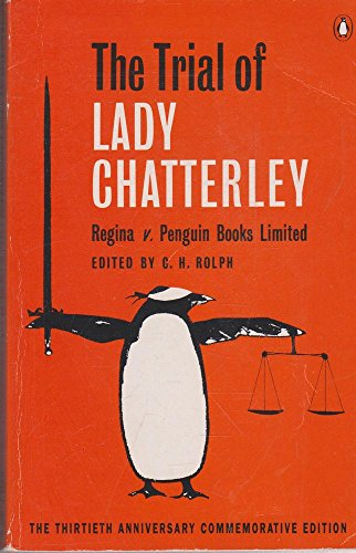 The Trial of Lady Chatterley: Regina V.: Editor-C. H. Rolph;