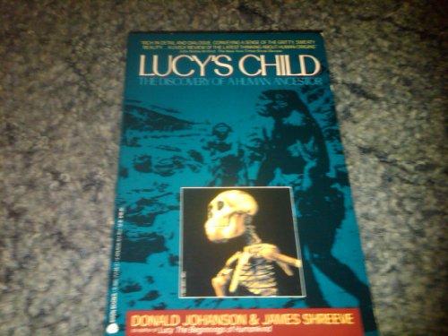 Lucys Child the Discovery of a Human Ancestor: Johanson, Donald