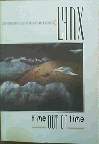 9780140133882: Time Out of Time: Lynx (Contemporary Southern African Writing)