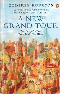 9780140133899: A New Grand Tour: How Europe's Great Cities Made Our World