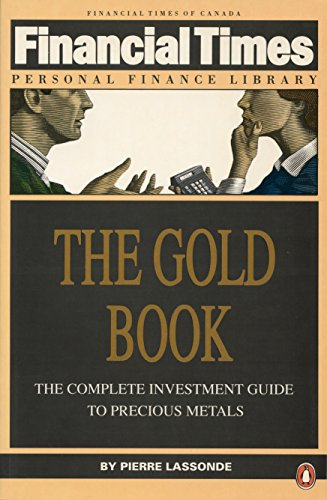 The Gold Book: The Complete Investment Guide: Pierre Lassonde