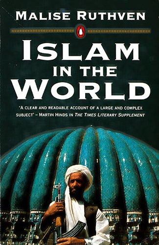 Islam In The World (Penguin religion & mythology): Malise Ruthven
