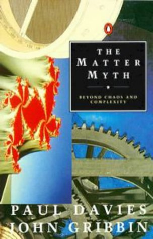 9780140134261: The Matter Myth: Beyond Chaos and Complexity (Penguin Press Science)