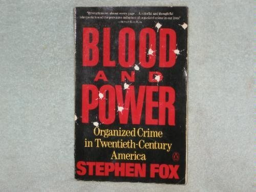 9780140134384: Blood and Power: Organized Crime in 20th-Century America