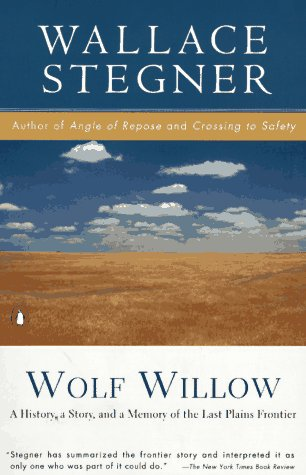 9780140134391: Wolf Willow: A History, a Story, and a Memory of the Last Plains Frontier