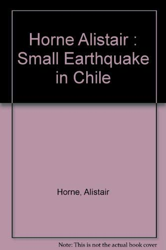 Small Earthquake in Chile: New, Revised, and Expanded Edition of the Classic Account of Allende&#...