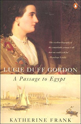 9780140134568: A Passage to Egypt: The Life of Lucie Duff Gordon