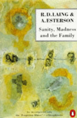 9780140134667: Sanity, Madness and the Family: Families of Schizophrenics (Penguin psychology)