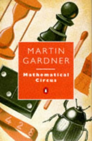 9780140134780: Mathematical Circus: More Games, Puzzles, Paradoxes and Other Mathematical Entertainments from