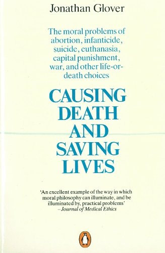 9780140134797: Causing Death and Saving Lives: The Moral Problems of Abortion, Infanticide, Suicide, Euthanasia, Capital Punishment, War, and Other Life-or-Death Choices