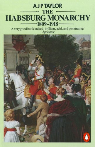 9780140134988: The Habsburg Monarchy 1809-1918: A History of the Austrian Empire and Austria-Hungary