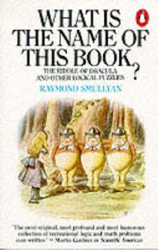 9780140135114: What Is the Name of This Book?: The Riddle of Dracula and Other Logical Puzzles (Penguin Press Science)