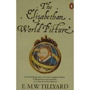 9780140135282: The Elizabethan World Picture