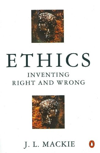 9780140135589: Ethics. Inventing Right & Wrong: Inventing Right and Wrong