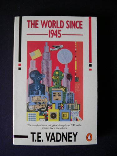9780140135626: The World Since 1945: A Complete History of Global Change from 1945 to the Present