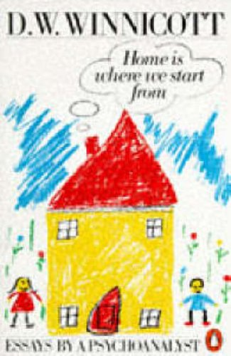 9780140135633: Home is Where We Start from: Essays by a Psychoanalyst
