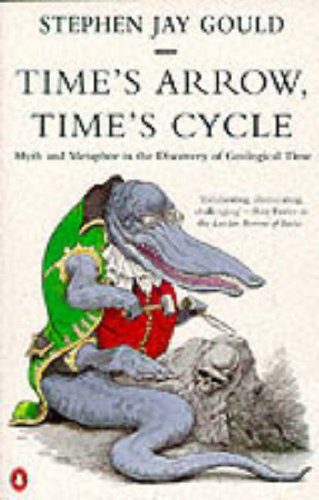 9780140135725: Time's Arrow, Time's Cycle: Myth and Metaphor in the Discovery of Geological Time (Penguin Science)
