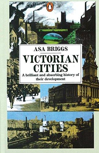 9780140135824: Victorian Cities: Manchester, Leeds, Birmingham, Middlesbrough, Melbourne, London
