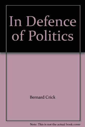 9780140135862: In Defence of Politics (Penguin Politics)