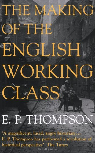 9780140136036: The Making of the English Working Class (Penguin History)