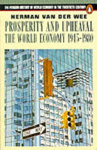 9780140136043: Prosperity and Upheaval: World Economy, 1945-80 (Penguin History of World Economy in the 20th Century)