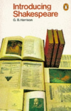 Introducing Shakespeare (Penguin Literary Criticism): G. B. Harrison