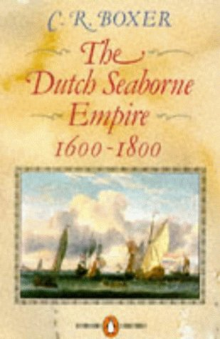 9780140136180: Dutch Seaborne Empire, 1600-1800