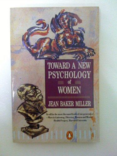 9780140136203: Toward a New Psychology of Women (Penguin women's studies)