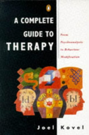 9780140136319: A Complete Guide to Therapy: From Psychoanalysis to Behaviour Modification (Penguin psychology)