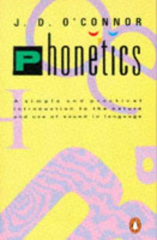 Phonetics (Penguin language & linguistics): OConnor, J.D.