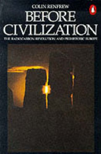 9780140136425: Before Civilization: Radiocarbon Revolution and Prehistoric Europe