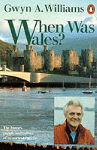 9780140136432: When Was Wales?: A History of the Welsh (Penguin History)