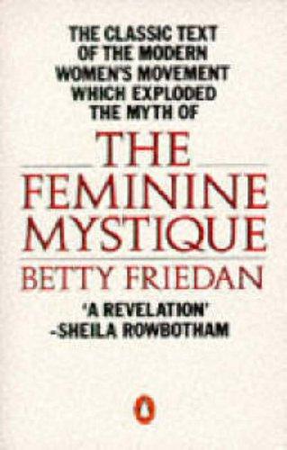 9780140136555: The Feminine Mystique (Penguin Women's Studies)