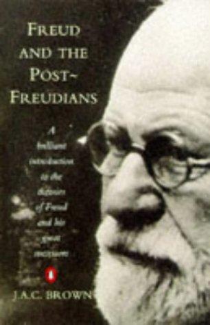 Freud & the Post-Freudians (Penguin psychology): Brown, J. A.